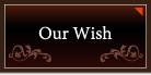 Our Wish